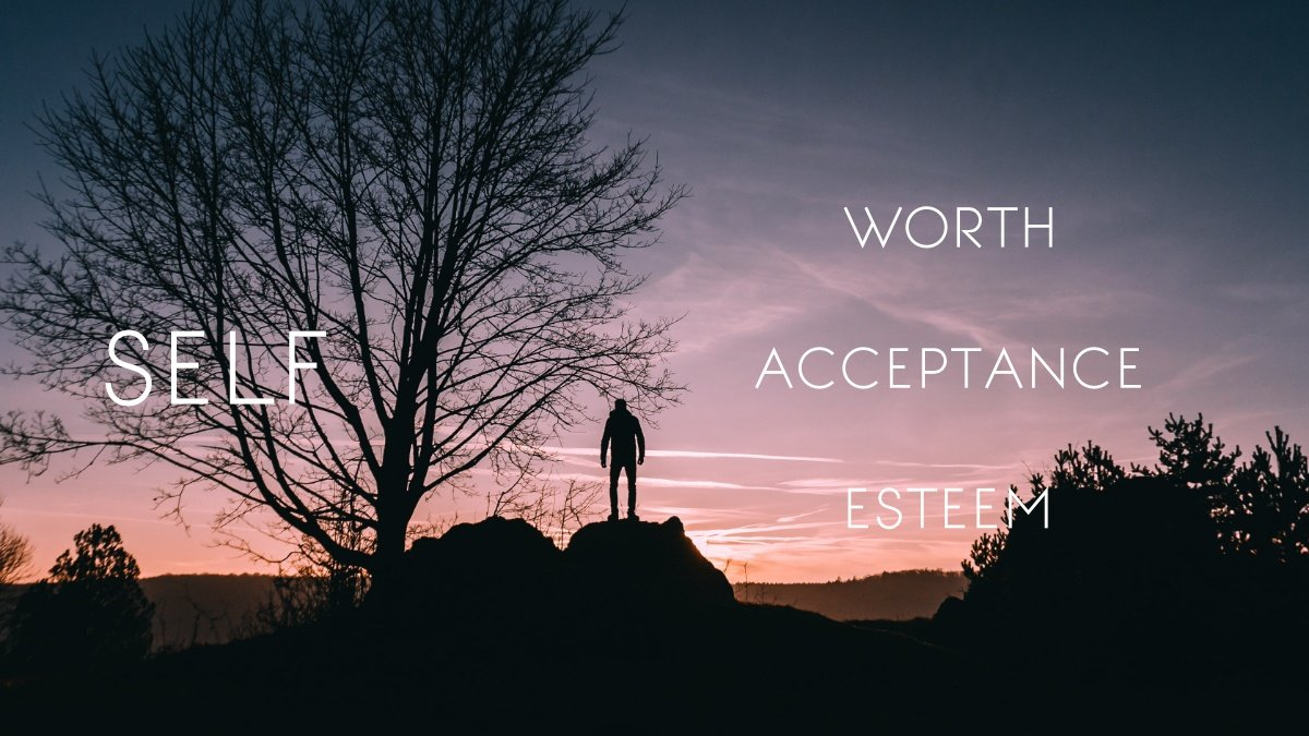 Self worth Self esteem self acceptance